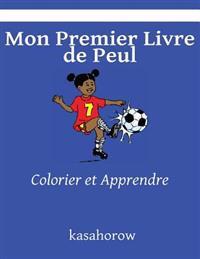 Mon Premier Livre de Peul: Colorier Et Apprendre