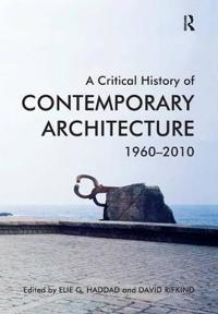 Critical history of contemporary architecture - 1960-2010