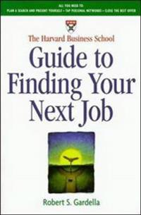 The Harvard Business School Guide to Finding Your Next Job