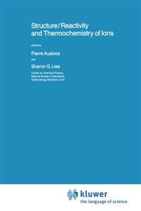 Structure/Reactivity and Thermochemistry of Ions