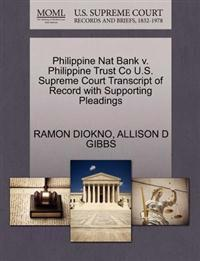 Philippine Nat Bank V. Philippine Trust Co U.S. Supreme Court Transcript of Record with Supporting Pleadings