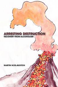 Arresting Destruction