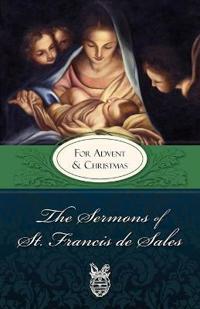 The Sermons of St. Francis De Sales