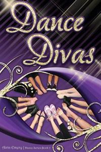 Dance Divas: The Dance Series (Book #2)