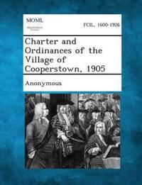 Charter and Ordinances of the Village of Cooperstown, 1905