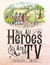 Not All Heroes Are on TV