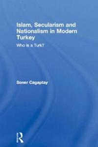 Islam, Secularism and Nationalism in Modern Turkey