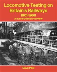 Locomotive testing on britains railways, 1901-1968 - a non-technical overvi