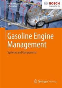 Gasoline Engine Management: Systems and Components