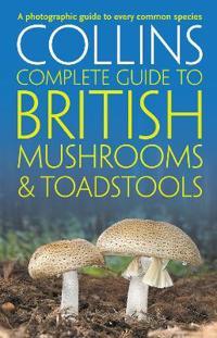 Collins Complete British Mushrooms & Toadstools