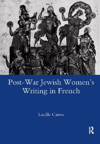Post-War Jewish Women's Writing in French