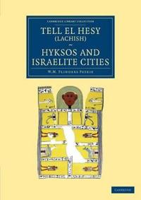Tell El Hesy Lachish, Hyksos and Israelite Cities