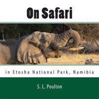 On Safari in Etosha National Park, Namibia: My Color Friends: Book 5