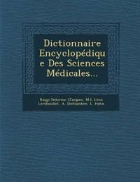 Dictionnaire Encyclopédique Des Sciences Médicales...