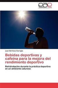 Bebidas Deportivas y Cafeina Para La Mejora del Rendimiento Deportivo