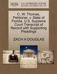 C. W. Thomas, Petitioner, V. State of Florida. U.S. Supreme Court Transcript of Record with Supporting Pleadings
