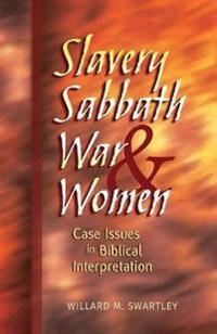 Slavery, Sabbath, War, and Women