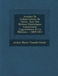 Annales De L'observatoire De Turin, Avec Des Notices Statistiques Concernant L'agriculture Et La M¿decine...: 1809-1811