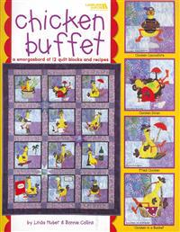Chicken Buffet: A Smorgasbord of 12 Quilt Blocks and Recipes