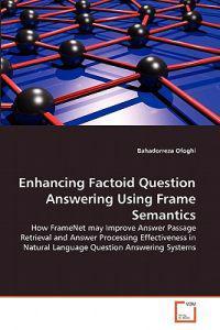 Enhancing Factoid Question Answering Using Frame Semantics