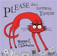 Please Don't Torment Tootsie