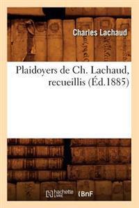 Plaidoyers de Ch. Lachaud, Recueillis (Ed.1885)