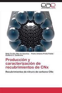Produccion y Caracterizacion de Recubrimientos de Cnx