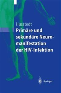 Primare Und Sekundare Neuromanifestationen Der HIV-Infektion