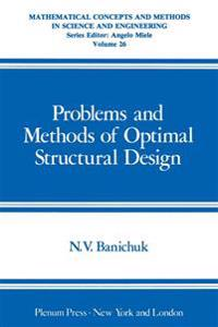 Problems and Methods of Optimal Structural Design