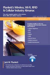 Plunkett's Wireless, Wi-Fi, RFID & Cellular Industry Almanac 2011