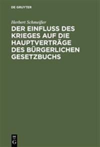 Der Einfluß Des Krieges Auf Die Hauptverträge Des Bürgerlichen Gesetzbuchs