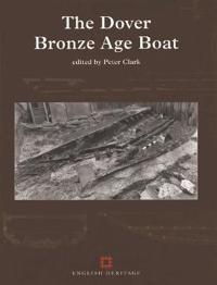 The Dover Bronze Age Boat