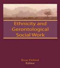 Ethnicity and Gerontological Social Work