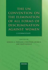 The Un Convention on the Elimination of All Forms of Discrimination Against Women: A Commentary