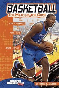 Basketball: The Math of the Game: The Math of the Game