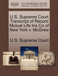 U.S. Supreme Court Transcript of Record Mutual Life Ins Co of New York V. McGrew