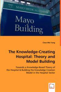 The Knowledge-creating Hospital