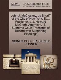John J. McCloskey, as Sheriff of the City of New York, Etc., Petitioner, V. J. Howard McGrath, Attorney U.S. Supreme Court Transcript of Record with Supporting Pleadings