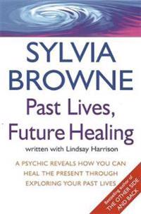 Past lives, future healing - a psychic reveals how you can heal the present