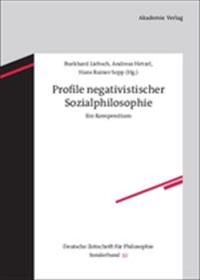 Profile Negativistischer Sozialphilosophie
