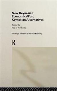 New Keynesian Economics/Post Keynesian Alternatives