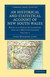 An An Historical and Statistical Account of New South Wales, Both as a Penal Settlement and as a British Colony 2 Volume Set An Historical and Statistical Account of New South Wales, Both as a Penal Settlement and as a British Colony