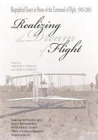 Realizing the Dream of Flight: Biographical Essays in Honor of the Centennial of Flight, 1903-2003