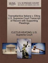 Transatlantica Italiana V. Elting U.S. Supreme Court Transcript of Record with Supporting Pleadings