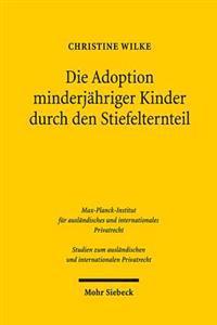 Die Adoption Minderjahriger Kinder Durch Den Stiefelternteil: Vergleichende Analyse Des Deutschen Und Englischen Rechts