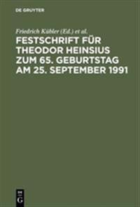 Festschrift Für Theodor Heinsius Zum 65. Geburtstag Am 25. September 1991