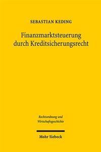 Finanzmarktsteuerung Durch Kreditsicherungsrecht: Die Entstehungsgeschichte Des Konkursrechtlichen Pfandbriefprivilegs in 35 Abs. 1, 2 Des Hypothekenb