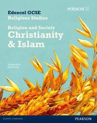 Edexcel GCSE Religious Studies Unit 8B: ReligionSociety - ChristianityIslam Stud Bk