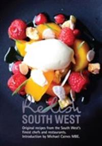 Relish south west - original recipes from the regions finest chefs and rest