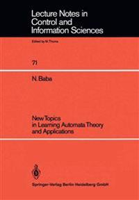 New Topics in Learning Automata Theory and Applications